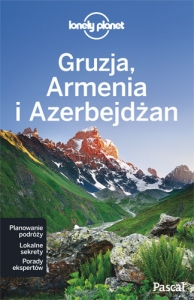 Gruzja, Armenia, Azerbejdżan [Lonely Planet]
