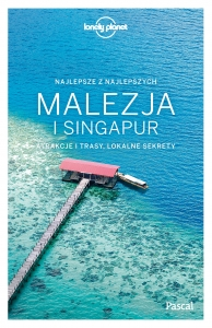 Malezja i Singapur (Lonely Planet's BEST OF)