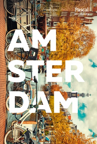 Amsterdam [Pascal My Travel]